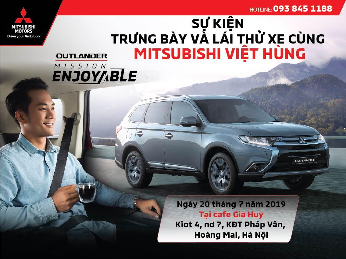 """Sự kiện """"Trưng bày và trải nghiệm xe cùng Mitsubishi Việt Hùng"""" ngày 20/07/2019"""