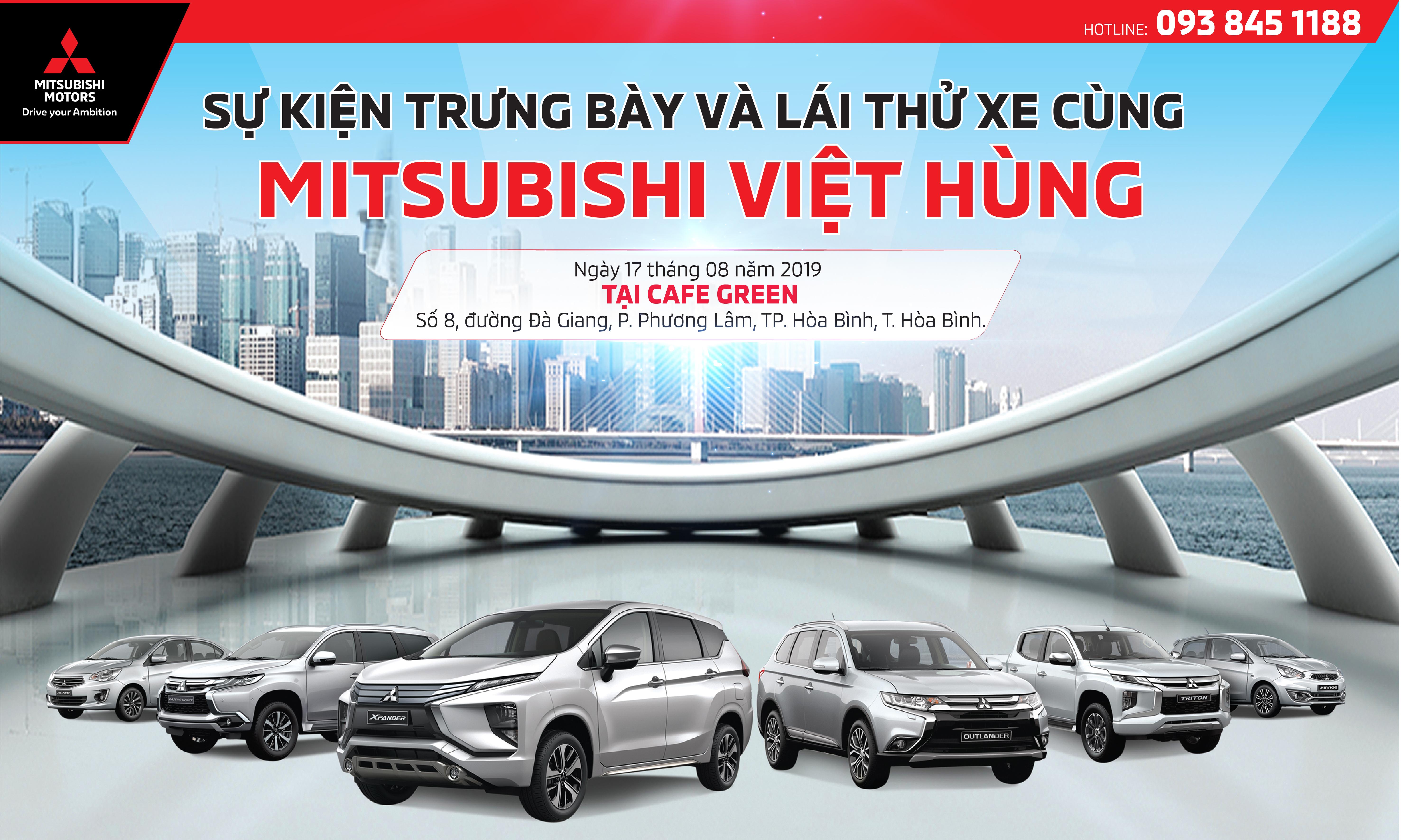 """Sự kiện """"Trưng bày và trải nghiệm xe cùng Mitsubishi Việt Hùng"""" ngày 17/08/2019"""